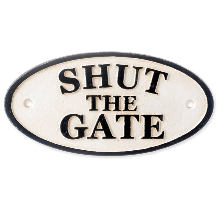 Shut The Gate Sign