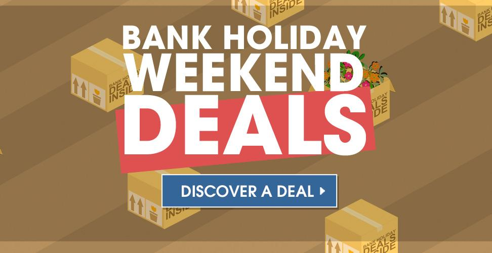 View our Bank Holiday Deals