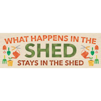 What Happens in the Shed Wooden Sign