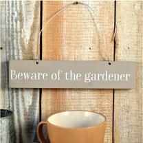 Wooden Sign - Beware of the Gardener