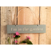 Wooden Sign - I'm in the garden
