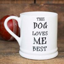 Dog Loves Me Best Mug